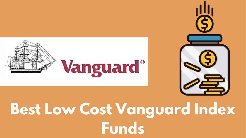 Best Low Cost Vanguard Index Funds