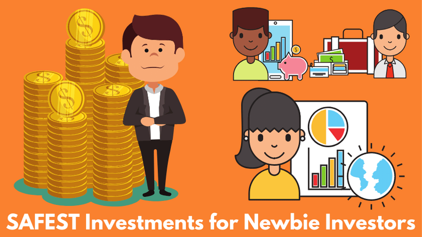 SAFEST Investments for Newbie Investors