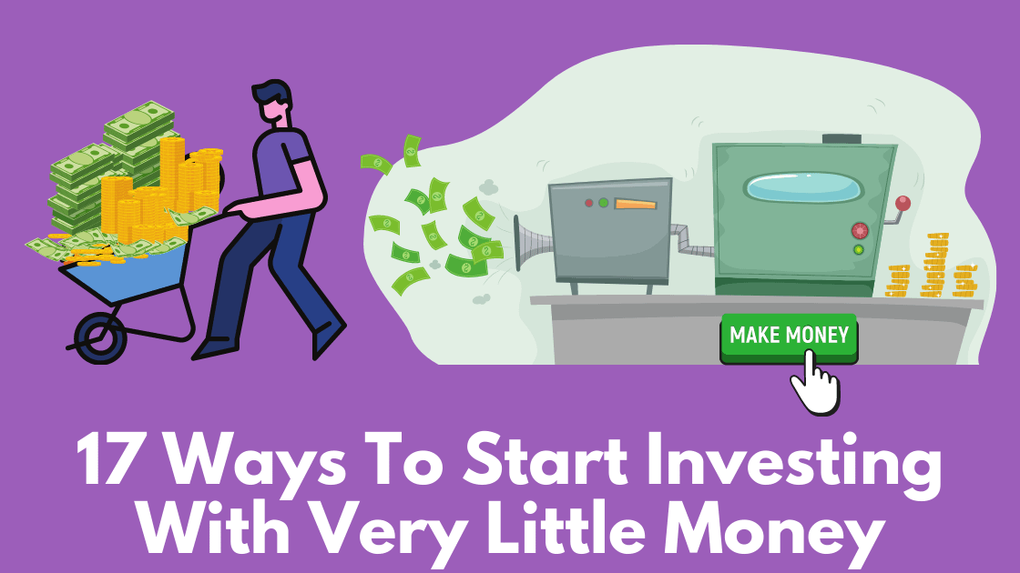 17 Ways To Start Investing With Little Money